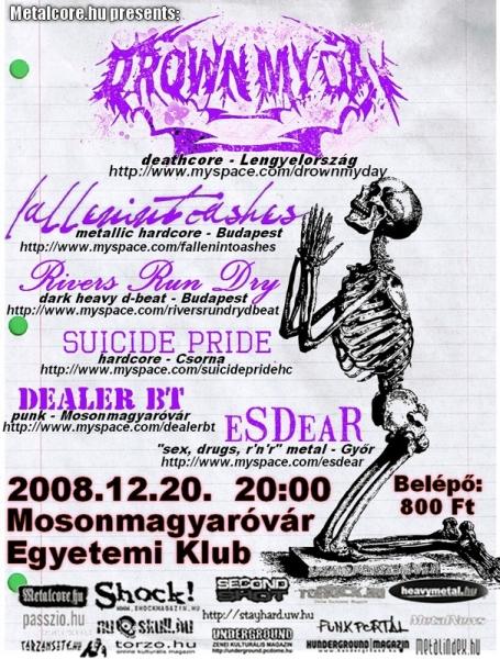 9e6b73eeda 2008. december 20., Mosonmagyaróvár, Egyetemi Klub A lengyel Drown My Day  lesz az est fő fellépője. A hangzásvilág - hogy egy ismertebbet említsek -  a Black ...
